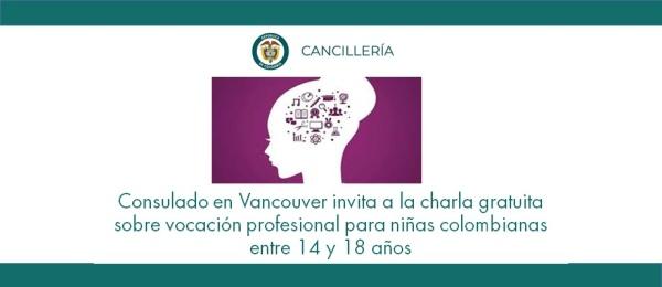 Consulado en Vancouver invita a la charla gratuita sobre vocación profesional para niñas colombianas entre 14 y 18 años